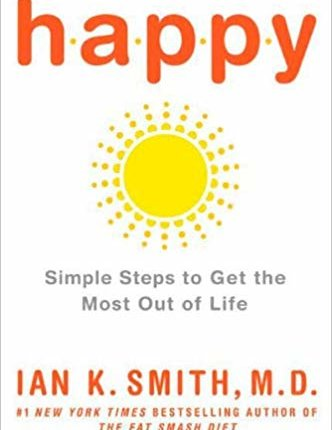 happy simple steps to get the most out of life